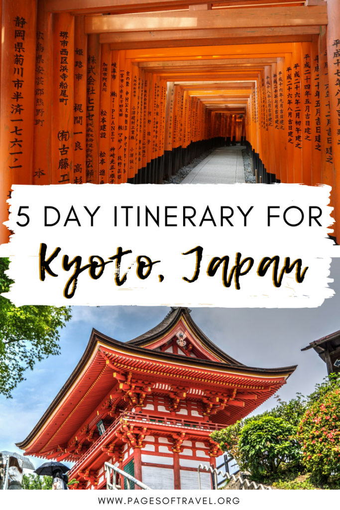 A complete 5 day itinerary to Kyoto, Japan with Fushimi Inari, the infamous bamboo grove, spotting geisha, and more! - Kyoto Itinerary